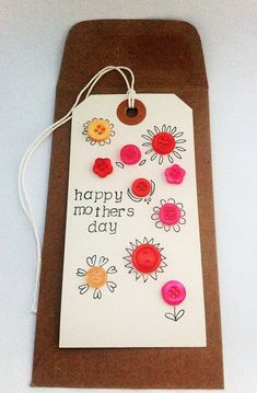 Mother's Day card // happy Mother's Day- flower // gift tag shaped card // card and envelope Mothers Day Flowers, Mothers Day Cards, Happy Mothers Day, Homemade Cards, Homemade Gifts, Button Cards, Button Tag, Handmade Gift Tags, Fathers Day Crafts