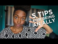 Video Blogger Franchesca Ramsey Perfectly Explains How To Be An Ally.  1. Understand your privilege.  2. Listen and do your homework. 3. Speak up, not over. 4. You'll make mistakes, apologize when you do.  5. Ally is a verb -- saying you're an ally is not enough.