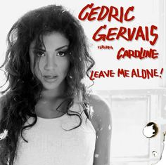 ‎Leave Me Alone! Maria Matto) - Single by Cedric Gervais Leave Me Alone, I Am Alone, Cedric Gervais, Apple Music, Leaves, Album, Songs, Im Alone, Im Lonely