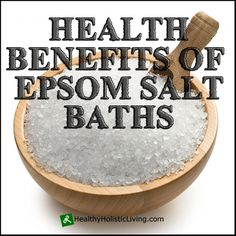 The Remarkable Health Benefits of Epsom Salt Baths