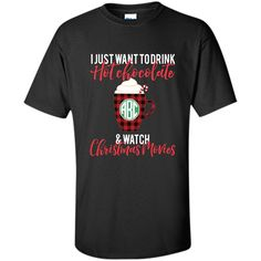 I just want to drink hot chocolate and watch christmas movies sweater shirt