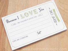 """Printable """"Because I love You"""" Coupons   www.EssentiallyEclectic.com  These printable love coupons make a great unique gift for a loved one and are designed for any occasion!"""