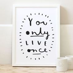 Only Live Once Print - Find inspiration from a motivational print.