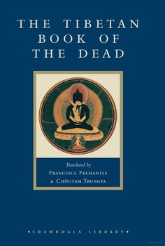 The Tibetan Book of the Dead (have not read, will be though!)