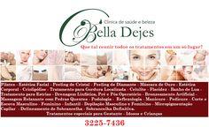 Bella Dejes Clínica de Saúde e Beleza: Sim. Agora você pode encontrar todos os tratametos...