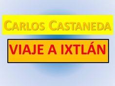 Carlos Castaneda: Viaje a Ixtlán - YouTube