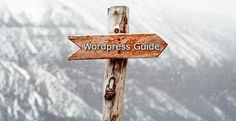 Complete WordPress Guide for Just Born Bloggers!!