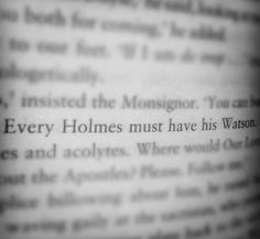 Every Holmes must have his Watson. Aww! Where's mine? Or am I a moriarty and I die alone?<---You wouldn't technically 'die' then...