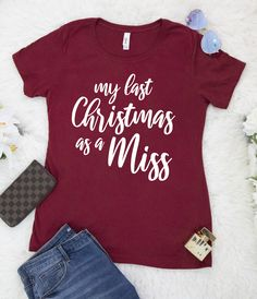 My last Christmas as a miss shirt, Christmas gift for bride, Newly engaged gift - Wedding - Engagement Before Wedding, Our Wedding, Wedding Gifts, Dream Wedding, Wedding Ideas, Wedding Bride, Christmas Engagement, Engagement Gifts, Christmas Wedding