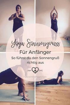 Yoga // Der Sonnengruß eine Schritt für Schritt Anleitung für Anfänger. So übst du den Sonnengruß richtig. Du erfährst wo diese alte Asana Abfolge ihren Ursprung hat und wie du den Sonnengruß richtig praktizierst. #yoga #sonnengruß
