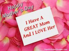 I Have A Great Mom And I Love Her, Happy Mother's Day mothers day mothers day pictures mothers day quotes happy mothers day quotes mothers day images Short Mothers Day Poems, Mothers Day Status, Happy Mothers Day Messages, Happy Mothers Day Pictures, Mother Day Message, Happy Mother Day Quotes, Mother Day Wishes, Funny Mothers Day, Love Messages