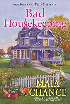 6-13-17 Bad Housekeeping: An Agnes & Effie Mystery by Maia Chance https://www.amazon.com/dp/1683311671/ref=cm_sw_r_pi_dp_x_DJT4xbTCGRSRV