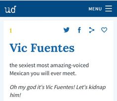 When you search Vic Fuentes in the Urban dictionary XD