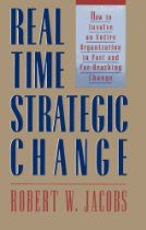 Real Time Strategic Change (BK Business) By Robert H. Jacobs