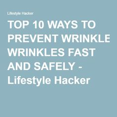 TOP 10 WAYS TO PREVENT WRINKLES FAST AND SAFELY - Lifestyle Hacker