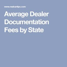 Average Dealer Documentation Fees by State