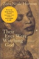 Their Eyes Were Watching God by Zora Neale Hurston  First Published in 1937