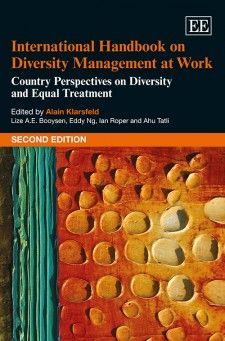 NOW IN PAPERBACK - International Handbook on Diversity Management at Work: Country perspectives on diversity and equal treatment - Second Edition - Edited by Alain Klarsfeld, Lize A.E. Booysen, Eddy S. Ng, Ian Roper, and Ahu Tatli - January 2016 (Research Handbooks in Business and Management series)