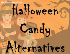 Halloween Candy Alternatives - We all like candy, but Halloween takes it a little too far. The candy alternatives will help you share some healthier treats this year.