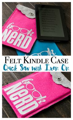 """Learn how to make an easy DIY Kindle Case from felt. This cover is a perfect sewing project for beginners! This kindle cover features an iron on transfer that says """"Book Nerd"""" that is available to use with a Cricut machine."""