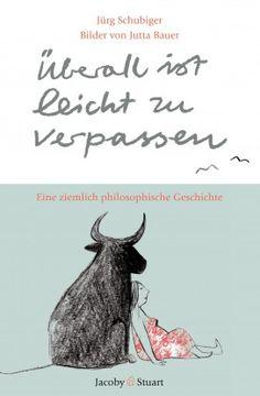 "Jürg Schubiger & Jutta Bauer: ""Überall ist leicht zu verpassen"" (Verlagshaus Jacoby & Stuart) - Selezionato per l'edizione primaverile di New Books in German 2013"