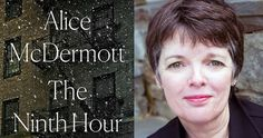 "The Ninth Hour and the Power of Literary Fiction to Illuminate Worlds  ||  All Categories The Ninth Hour and the Power of Literary Fiction to Illuminate Worlds Rebecca Steinitz in The Boston Globe calls Alice McDermott's new novel ""the literary, historical, and ecclesiastical prequel"" to James Joyce's Dubliners September 26, 2017 Click to share on LinkedIn (Opens in new window)   Plot is in vogue these days…"