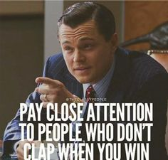 This quote reminded me to pay attention to those who surround me and are not on my side; when they aren't happy you're winning, they're happy you're losing, and I don't want those people in my life.