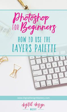 How to use the layers palette in Adobe Photoshop CC | Photoshop tutorial for aspiring graphic designers and creators of digital products | Digital Design Mastery