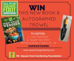 Celebrating 40 years! TO enter go to FB: Square Foot Gardening Foundation