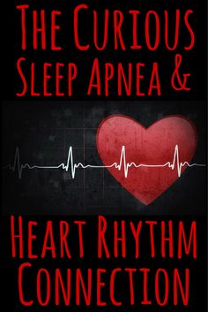 The Curious Sleep Apnea and Heart Rhythm Connection - After surgery, a patient with sleep apnea discovered she also had atrial fibrillation, a serious irregular heart rhythm #sleepapnea #heartrhythm #connection | everydayhealth.com
