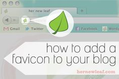 How to add a Favicon to your blog (Favicon is that little icon in your URL)