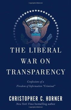 "The Liberal War on Transparency: Confessions of a Freedom of Information ""Criminal"" by Christopher C Horner, http://smile.amazon.com/dp/B00D1G81O2/ref=cm_sw_r_pi_dp_S2W.tb0TF1YDY"
