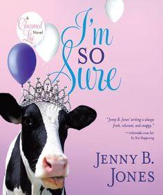 I'm So Sure (The Charmed Life Series)   Jenny B. Jones
