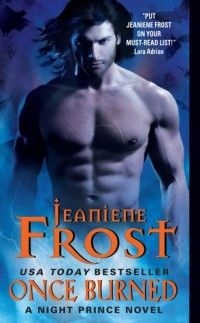 Once Burned Jeaniene Frost - Vlad lived up to reputation and much more in this one.