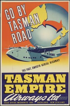 Tasman Empire Airways Ltd :Go by Tasman Road, the fast smooth aerial highway. ZK-AME. Tasman Empire Airways Limited, incorporated in New Zealand. Head Office, Mechanics Bay, Auckland, New Zealand. Offset by C M Banks Ltd., Wellington [1946-1949]