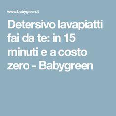 Detersivo lavapiatti fai da te: in 15 minuti e a costo zero - Babygreen
