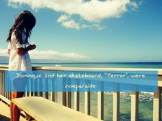 """Dominique and her skateboard, """"Terror"""", were inseparable Requested by A"""