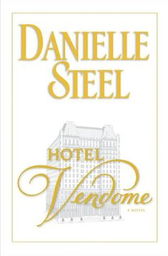 Hotel Vendome by Danielle Steel  Danielle Steel's latest Hotel Vendome: A Novel centers around a New York hotelier who follows his dreams and raises his daughter amongst socialists, celebrities, and politicians in his glamorous hotel.