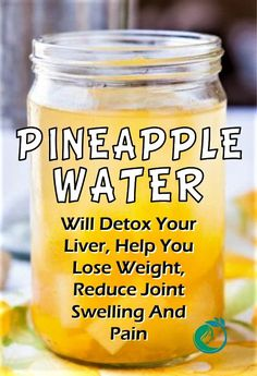 This Pineapple Water Will Help You Lose Weight, Detox Your Body, Reduce Joint Swelling And Pain - Fat Burn & Detox Drinks Healthy Water, Healthy Detox, Healthy Juices, Healthy Drinks, Easy Detox, Healthy Nutrition, Healthy Foods, Healthy Eating, Detox Juices