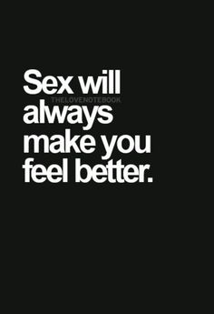 Makes feel sex better you How to
