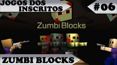 JOGOS DOS INSCRITOS - Zumbi Blocks - #06
