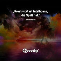 Kreavität ist Intelligenz, die Spaß hat. -Albert Einstein