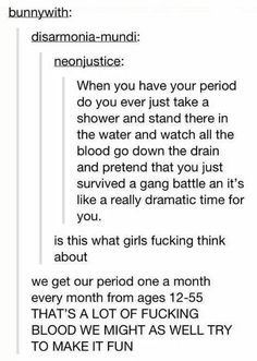 On amusing yourself. [The 27 Realest Tumblr Posts About Periods]