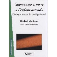Surmonter la mort de l'enfant attendu - Martineau Élisabeth