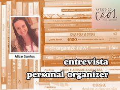 Kalinka Carvalho- Blog - Entrevista com a personal organizer e blogueira: Alice Santos