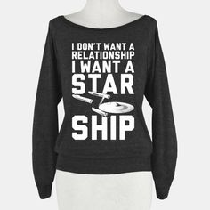 I don't want a relationship I want a star ship sweater, $33 #geek #clothing #style