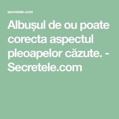Albușul de ou poate corecta aspectul pleoapelor căzute. - Secretele.com Good To Know, Health, Tips, Per Diem, The Body, Salud, Advice, Hacks, Counseling