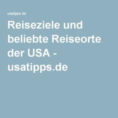 Reiseziele und beliebte Reiseorte der USA - usatipps.de
