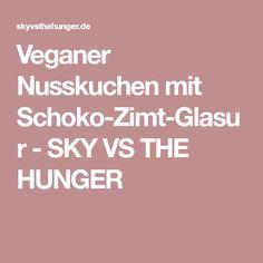 Veganer Nusskuchen mit Schoko-Zimt-Glasur - SKY VS THE HUNGER