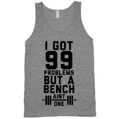 99 Problems But A Bench Ain't 1 (Tank) | Activate Apparel | Workout Gear & Accessories